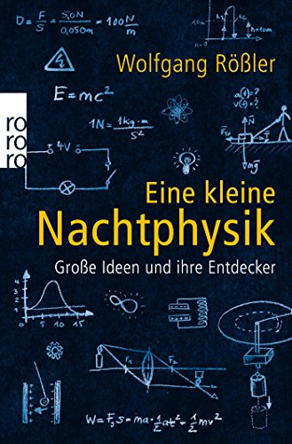 Eine kleine Nachtphysik: Große Ideen und ihre Entdecker