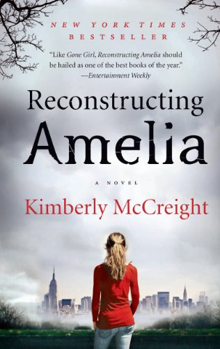 Reconstructing Amelia: A Novel by [Kimberly McCreight]