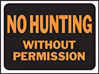 hy-ko # 3024 No Hunt / Permission Sign