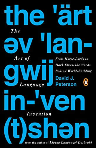 Compare Textbook Prices for The Art of Language Invention: From Horse-Lords to Dark Elves, the Words Behind World-Building PENGUIN US Illustrated Edition ISBN 0783324865905 by Peterson, David J.