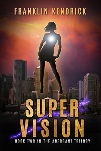 Super Vision: A Superhero Story (The Aberrant Series Book 2)