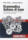 Grammatica italiana di base. Con esercizi di autoverifica ed esercizi online di ripasso. C...
