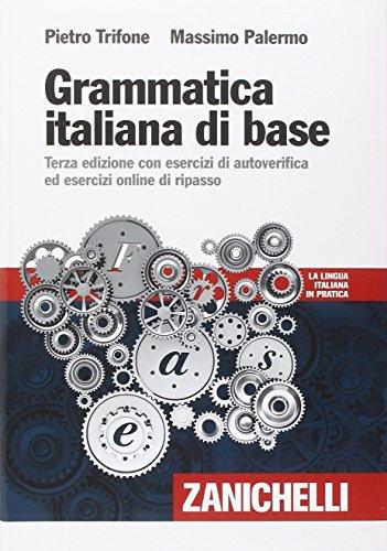 Grammatica italiana di base. Con esercizi di autoverifica ed esecizi online di ripasso. Con Contenuto digitale (fornito elettronicamente)