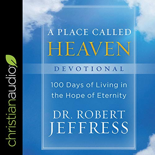 A Place Called Heaven Devotional Audiobook By Dr. Robert Jeffress cover art