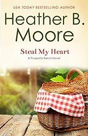 Steal My Heart (Prosperity Ranch Book 2)