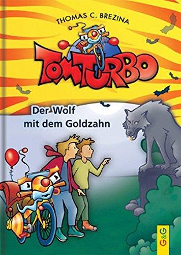 Tom Turbo: Der Wolf mit dem Goldzahn (Tom Turbo / Turbotolle Leseabenteuer)