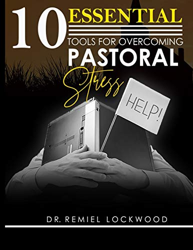 10 Essential Tools for Overcoming Pastoral Stress