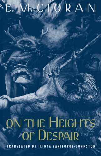 On the Heights of Despair by E. M. Cioran(1996-10-01)