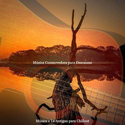 Música a La Antigua para Chillout