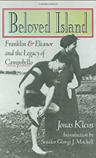 Beloved Island: Franklin and Eleanor and the Legacy of Campobello
