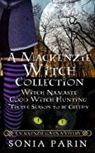 A Mackenzie Witch Collection: Witch Namaste, Good Witch Hunting, 'Tis the Season to be Creepy (A Mackenzie Coven Mystery)