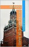 NOTRE-DAME DE PARIS - ROMAN - Format Kindle - 1,81 €