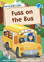 Fuss on the Bus: (Blue Early Reader) (Blue Band)