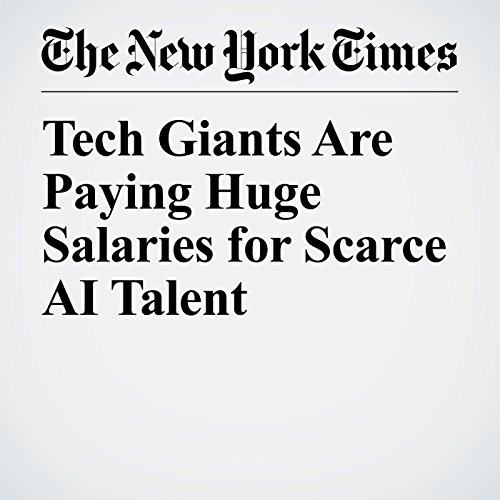 Tech Giants Are Paying Huge Salaries for Scarce AI Talent copertina