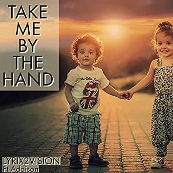Take Me by the Hand