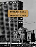 Bunker Hill in the Rearview Mirror: The Rise, Fall, and Rise Again of an Urban Neighborhood