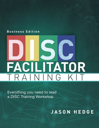 DISC Facilitator Training Kit Business Edition: Everything You Need to Lead a DISC Training Workshop