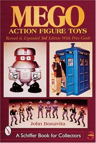 Bonavita, J: Mego Action Figure Toys (A Schiffer Book for Collectors)
