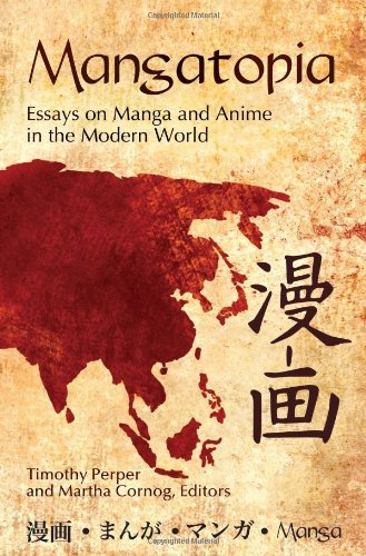 Mangatopia: Essays on Manga and Anime in the Modern World (English Edition)