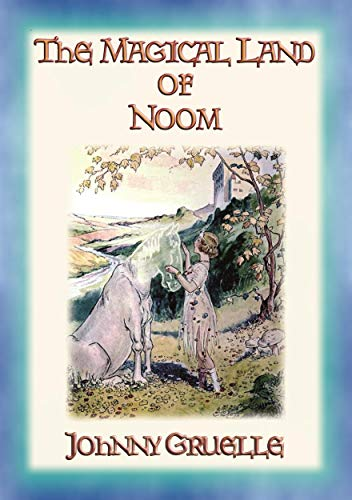 THE MAGICAL LAND OF NOOM - A Children's Fantasy Adventure (English Edition)