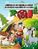 Animales de granja libro de colorear Para niños de 4 a 8 años: Páginas para colorear de animales para niños pequeños de 4 a 8 años, niños niñas de ... infantes y estudiantes de jardín de infantes