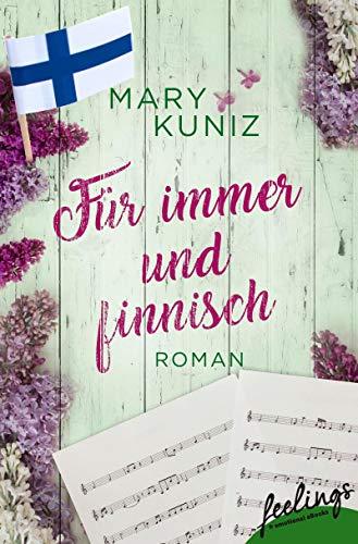 Für immer und finnisch: Roman (Finnisch-Trilogie 3)