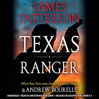 Texas Ranger                   Written by:                                                                                                                                 James Patterson                               Narrated by:                                                                                                                                 Christopher Ryan Grant                      Length: 7 hrs and 9 mins     11 ratings     Overall 4.1