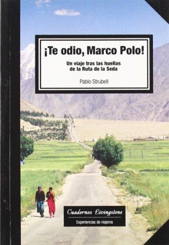 Te odio Marco Polo! Un viaje tras las huellas de la Ruta de la Seda: 10 (niberta - Cuadernos Livingstone)
