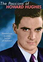 Passions of Howard Hughes [DVD]