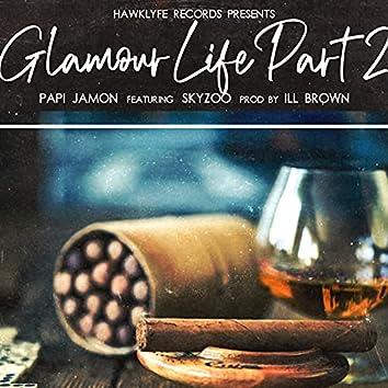 Glamour Life, Pt. 2