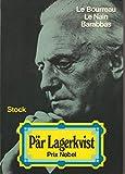 Oeuvres /Pär Lagerkvist,... Tome 1: Oeuvres. (suivi de) Contes cruels. (et de) Le Sourire éternel. Le Nain. Barabbas, Le Bourreau