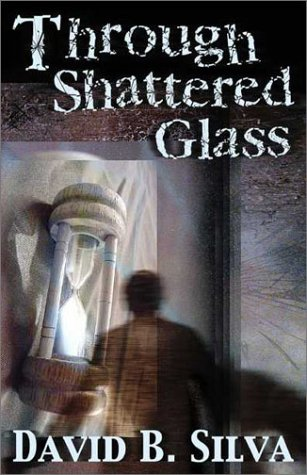 Book: Through Shattered Glass by David B. Silva