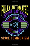 Fully Automated Luxury Gay Space Space Communism: Funny Communism Gay Meme Lined Notebook Journal Diary 6x9