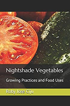 Nightshade Vegetables  Growing Practices and Food Uses
