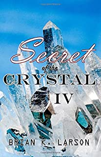 Secret of the Crystal IV - Forgotten Legacy (Volume 4)