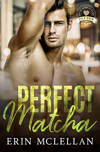 Perfect Matcha: Bold Brew Book 3