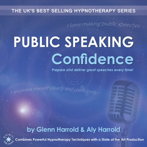 Public Speaking Confidence Audiobook By Glenn Harrold FBSCH Dip C.H.,                                                                                        Aly Harrold cover art