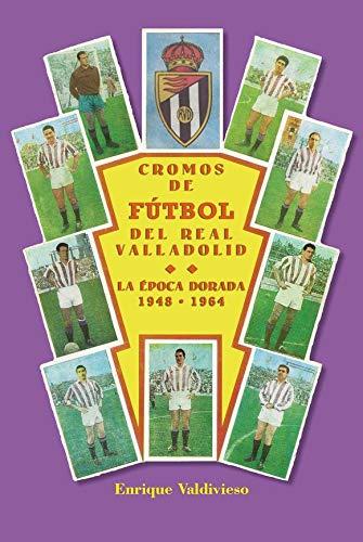 cromos de Fútbol Del Real Valladolid