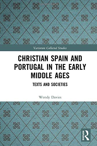 Compare Textbook Prices for Christian Spain and Portugal in the Early Middle Ages: Texts and Societies Variorum Collected Studies 1 Edition ISBN 9780367345754 by Davies, Wendy