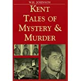 Kent Tales of Mystery and Murder (Mystery & Murder)