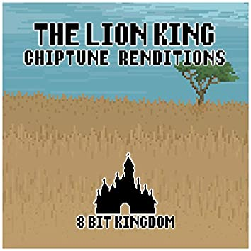 The Lion King (Chiptune Renditions)