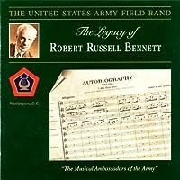 Legacy of Robert Russell Bennett by BENNETT / RODGERS / GERSHWIN G. (2012-03-27)