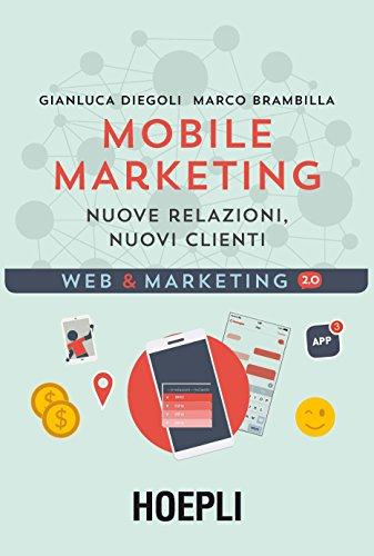 Mobile marketing. Nuove relazioni, nuovi clienti