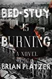 Image of Bed-Stuy Is Burning: A Novel