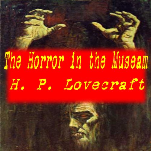 The Horror in the Museum audiobook cover art