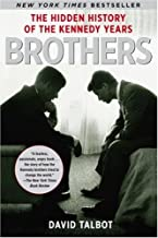 Brothers: The Hidden History of the Kennedy Years