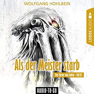 Als der Meister starb     Der Hexer von Salem 2              Autor:                                                                                                                                 Wolfgang Hohlbein                               Sprecher:                                                                                                                                 Jürgen Hoppe                      Spieldauer: 3 Std. und 40 Min.     5 Bewertungen     Gesamt 3,8