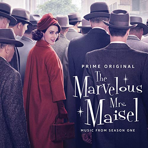 The Marvelous Mrs. Maisel: Season 1 (Music From The Prime Original Series)