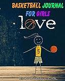 Basketball Girl: Basketball Journals For Girls - A Super Cute basketball...