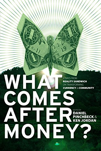 Image of What Comes After Money?: Essays from Reality Sandwich on Transforming Currency and Community